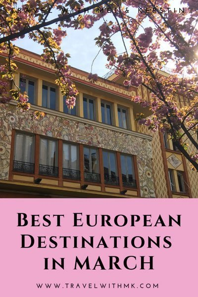 Best European Destinations in March © Travelwithmk.com