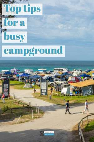 Check out these top tips for coping when camping at a busy campground and make it more of an enjoyable experience #camping # campground #campsite #busycampground #outdoors