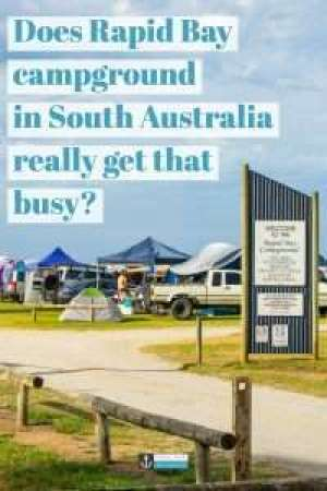 Check out our experience of camping at Rapid Bay's busy campground and what you can do to still have a great trip! #camping # campground #campsite #busycampground #outdoors #southaustralia