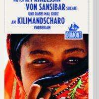 Wie ich die Prinzessin von Sansibar suchte und dabei mal kurz am Kilimandscharo vorbeikam von Wolf-Ulrich Cropp