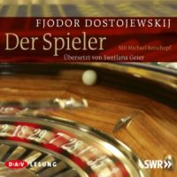Der Spieler von Fjodor Michailowitsch Dostojewski (Hörbuch)