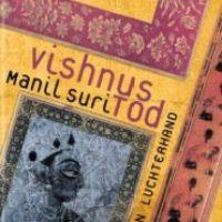 Vishnus Tod von Manil Suri