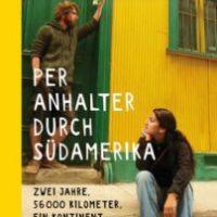 Per Anhalter durch Südamerika von Morten Hübbe und Rochssare Neromand-Soma