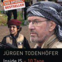 """Inside IS - 10 Tage im """"Islamischen Staat"""" von Jürgen Todenhöfer"""