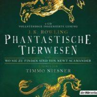 Phantastische Tierwesen und wo sie zu finden sind von J.K. Rowling/Newt Scamander