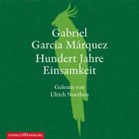 Hundert Jahre Einsamkeit von Gabriel García Márquez (Hörbuch)