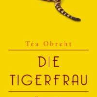 Die Tigerfrau von Téa Obreht