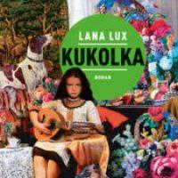 Kukolka von Lana Lux