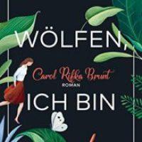 Sag den Wölfen, ich bin zu Hause von Carol Rifka Brunt