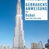 Gebrauchsanweisung für Dubai und die Emirate von Felicia Englmann