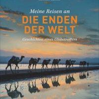 Meine Reisen an die Enden der Welt von Michael Runkel