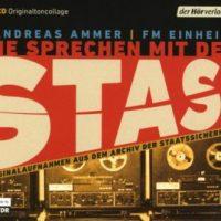 Sie sprechen mit der Stasi von Andreas Ammer und FM Einheit (Hörbuch)