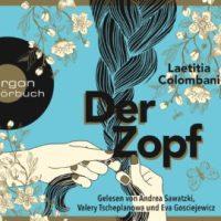 Der Zopf von Laetitia Colombani (Buch und Hörbuch)