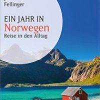 Ein Jahr in Norwegen: Reise in den Alltag von Julia Fellinger