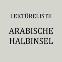 Belletristik, Sachbücher, Reiseliteratur und Bildbände über die Arabische Halbinsel