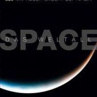 SPACE – Das Weltall: Eine einzigartige Reise durchs Universum von Carole Stott, Robert Dinwiddie und David Hughes