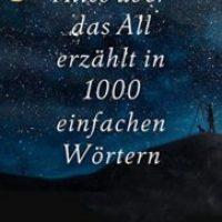 Alles über das All erzählt in 1000 einfachen Wörtern von Roberto Trotta