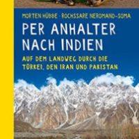 Per Anhalter nach Indien von Morten Hübbe und Rochssare Neromand-Soma