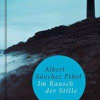 Im Rausch der Stille von Albert Sánchez Piñol