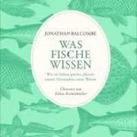 Was Fische wissen von Jonathan Balcombe