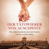 Der Tätowierer von Auschwitz von Heather Morris (Hörbuch)