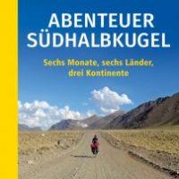 Abenteuer Südhalbkugel. Sechs Monate, sechs Länder, drei Kontinente von Torsten Weigel