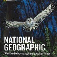 National Geographic. Wie Sie die Nacht noch nie gesehen haben von Susan Tyler Hitchcock