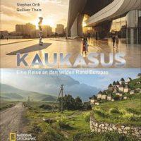 Kaukasus. Eine Reise an den wilden Rand Europas von Stephan Orth und Gulliver Theis