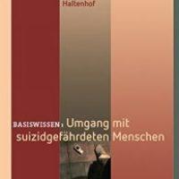 Umgang mit suizidgefährdeten Menschen von Michael Eink und Horst Haltenhof
