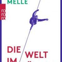 Die Welt im Rücken von Thomas Melle