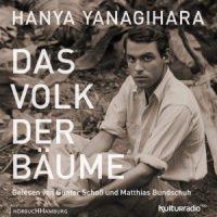Das Volk der Bäume von Hanya Yanagihara (Hörbuch)