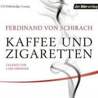 Kaffee und Zigaretten von Ferdinand von Schirach (Hörbuch)