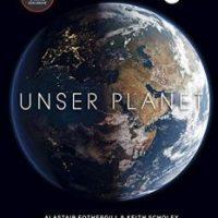 Unser Planet von Alastair Fothergill und Keith Scholey