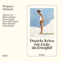 Die Liebe im Ernstfall von Daniela Krien (Hörbuch)