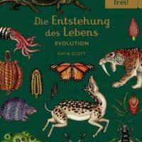 Die Entstehung des Lebens. Evolution von Fiona Munro, Ruth Symons und Katie Scott