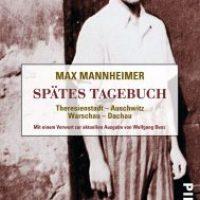 Spätes Tagebuch. Theresienstadt - Auschwitz - Warschau - Dachau von Max Mannheimer