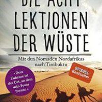 Die acht Lektionen der Wüste. Mit den Nomaden Nordafrikas nach Timbuktu von Nicholas Jubber