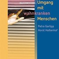 Umgang mit wahnkranken Menschen von Petra Garlipp und Horst Haltenhof