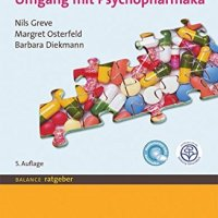 Umgang mit Psychopharmaka von Nils Greve, Margret Osterfeld und Barbara Diekmann