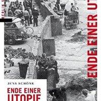 Ende einer Utopie. Der Mauerbau in Berlin 1961 von Jens Schöne