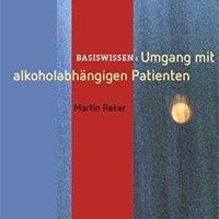 Umgang mit alkoholabhängigen Patienten von Martin Reker