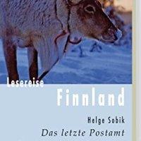 Lesereise Finnland. Das letzte Postamt diesseits des Polarsterns von Helge Sobik
