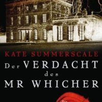Der Verdacht des Mr Whicher oder Der Mord von Road Hill House von Kate Summerscale