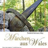 Märchen aus Wales von Frederik Hetmann (Hrsg.)