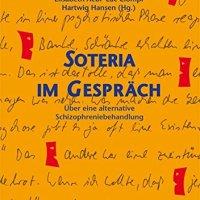 Soteria im Gespräch. Über eine alternative Schizophreniebehandlung von Elisabeth Aebi, Luc Ciompi und Hartwig Hansen (Herausgeber)