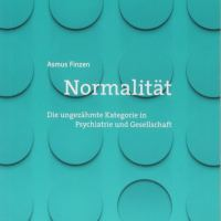 Normalität. Die ungezähmte Kategorie in Psychiatrie und Gesellschaft von Asmus Finzen