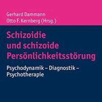 Schizoidie und schizoide Persönlichkeitsstörung. Psychodynamik - Diagnostik - Psychotherapie von Gerhard Dammann und Otto F. Kernberg (Herausgeber)