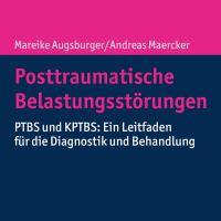 Posttraumatische Belastungsstörungen von Mareike Augsburger und Andreas Maercker