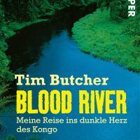 Blood River. Meine Reise ins dunkle Herz des Kongo von Tim Butcher