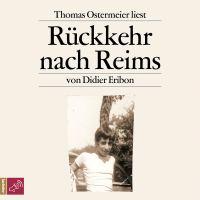 Rückkehr nach Reims von Didier Eribon (Hörbuch)